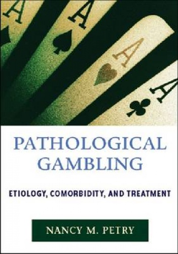 Pathological gambling etiology comordity and treatment barona hotel and casino