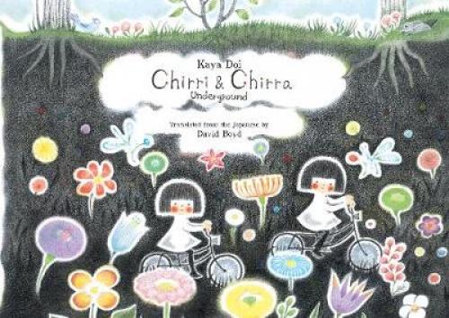 Chirri Chirra Underground Kaya Doi David Boyd Books Books Etc