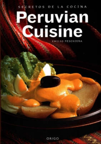 past and present of peruvian cuisine essay Peruvian food: the best in latin america posted on 31 jan, 2012 by colin in peru brazilian and argentine food are both good mexican restaurants dominate the dining scene, but peruvian food is the best in latin america.